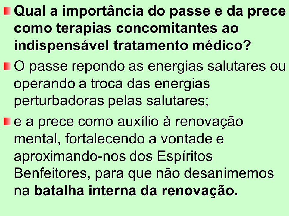 Qual a importância do passe e da prece como terapias concomitantes ao indispensável tratamento médico.