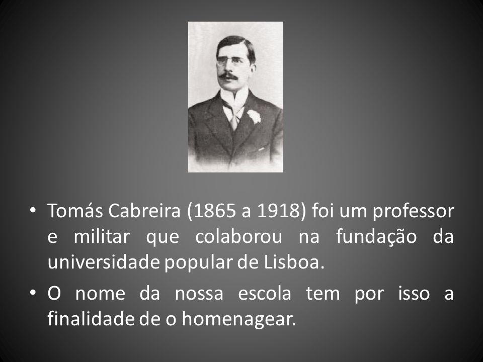 Tomás Cabreira (1865 a 1918) foi um professor e militar que colaborou na fundação da universidade popular de Lisboa.