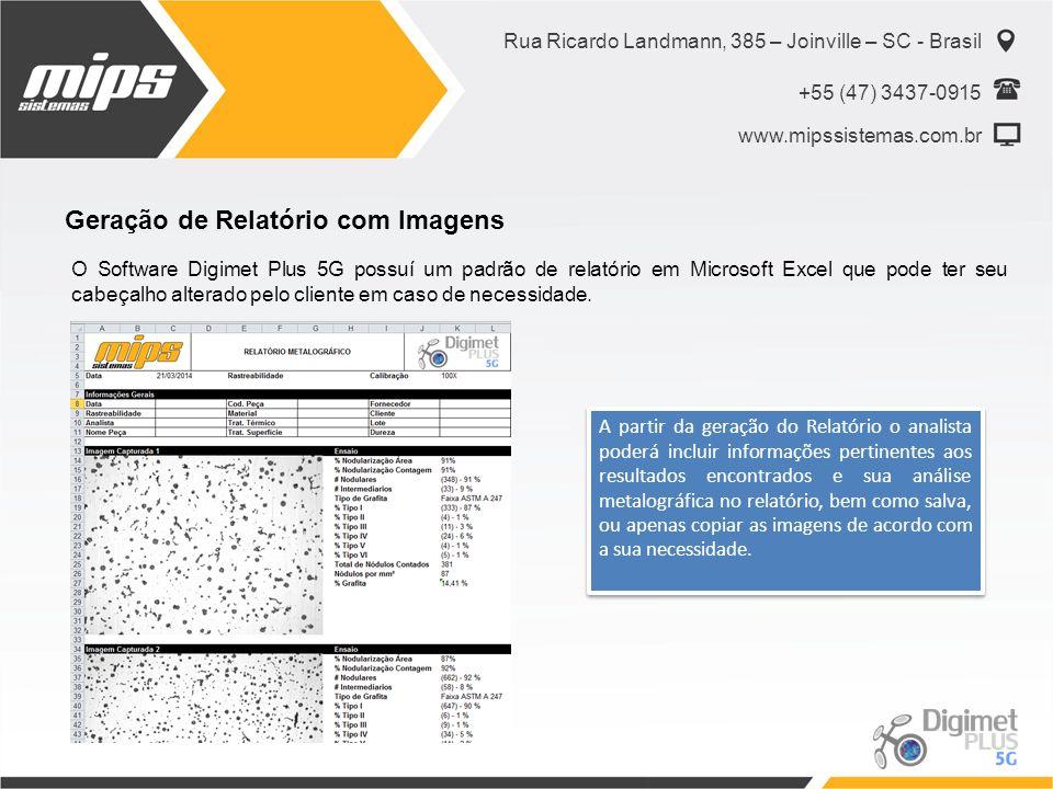 Rua Ricardo Landmann, 385 – Joinville – SC - Brasil +55 (47) 3437-0915 www.mipssistemas.com.br Geração de Relatório com Imagens O Software Digimet Plu