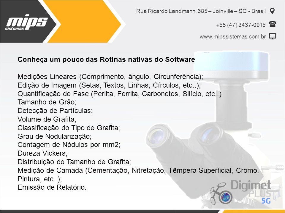 Rua Ricardo Landmann, 385 – Joinville – SC - Brasil +55 (47) 3437-0915 www.mipssistemas.com.br Conheça um pouco das Rotinas nativas do Software Mediçõ
