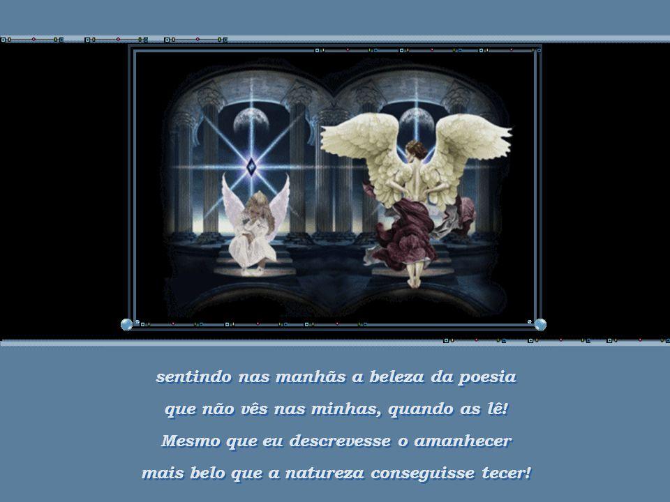 Cada amanhecer deveria ser mágico, tornar nossos sonhos vívidos...
