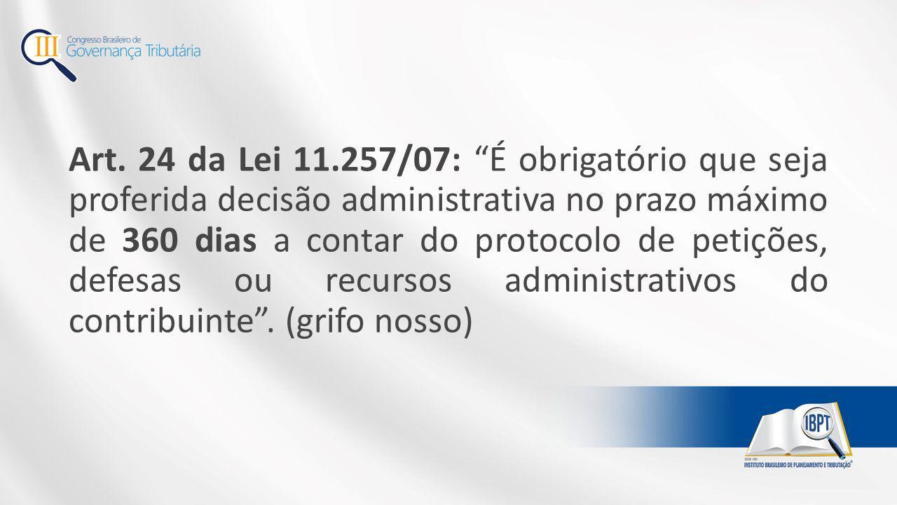 """Art. 24 da Lei 11.257/07: """"É obrigatório que seja proferida decisão administrativa no prazo máximo de 360 dias a contar do protocolo de petições, defe"""