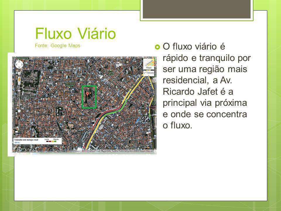 Fluxo Viário Fonte: Google Maps  O fluxo viário é rápido e tranquilo por ser uma região mais residencial, a Av. Ricardo Jafet é a principal via próxi