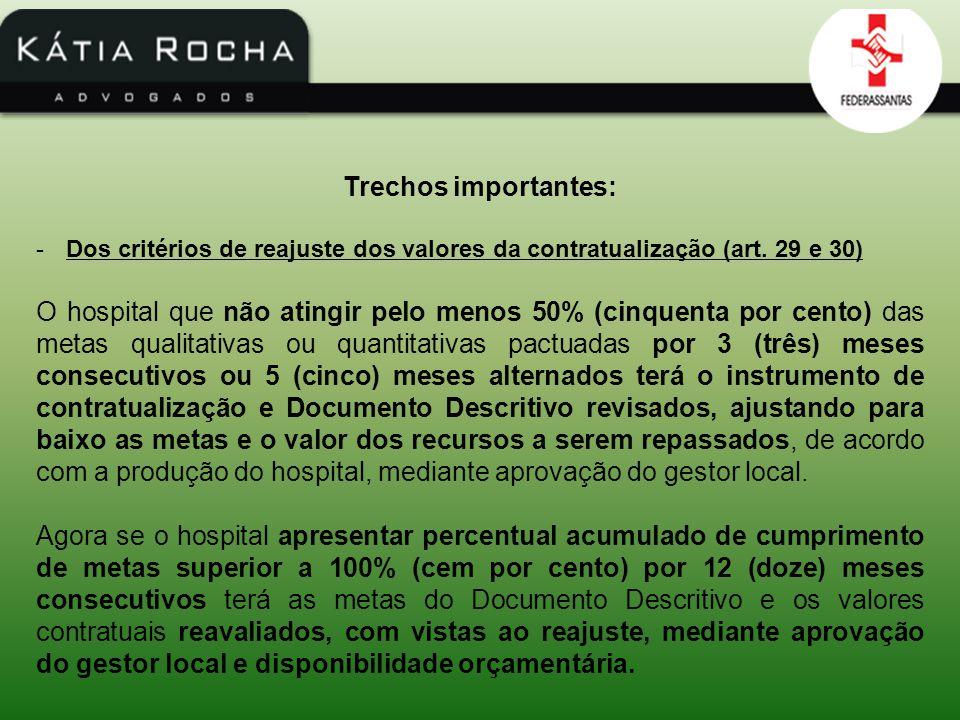 Trechos importantes: -Dos critérios de reajuste dos valores da contratualização (art. 29 e 30) O hospital que não atingir pelo menos 50% (cinquenta po