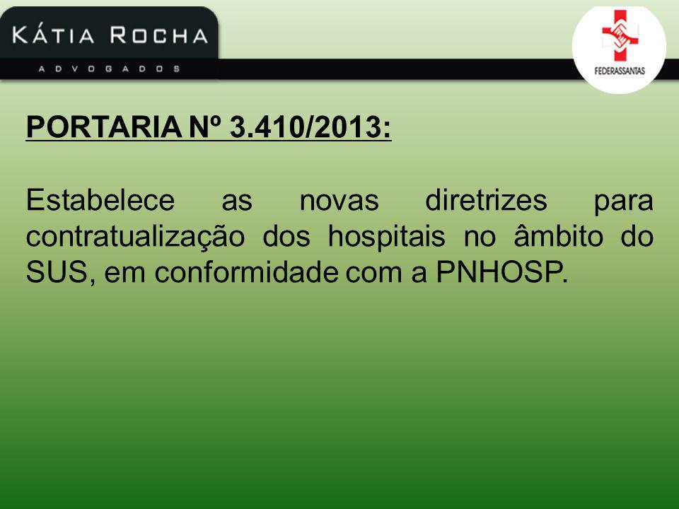 Pontos Fundamentais: Amplia a contratualização para: - Os hospitais públicos com, no mínimo, 50 leitos operacionais; (neste caso eles receberão o IGH – art.