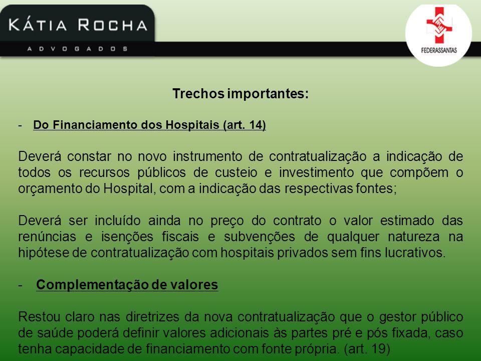 Trechos importantes: -Do Financiamento dos Hospitais (art. 14) Deverá constar no novo instrumento de contratualização a indicação de todos os recursos