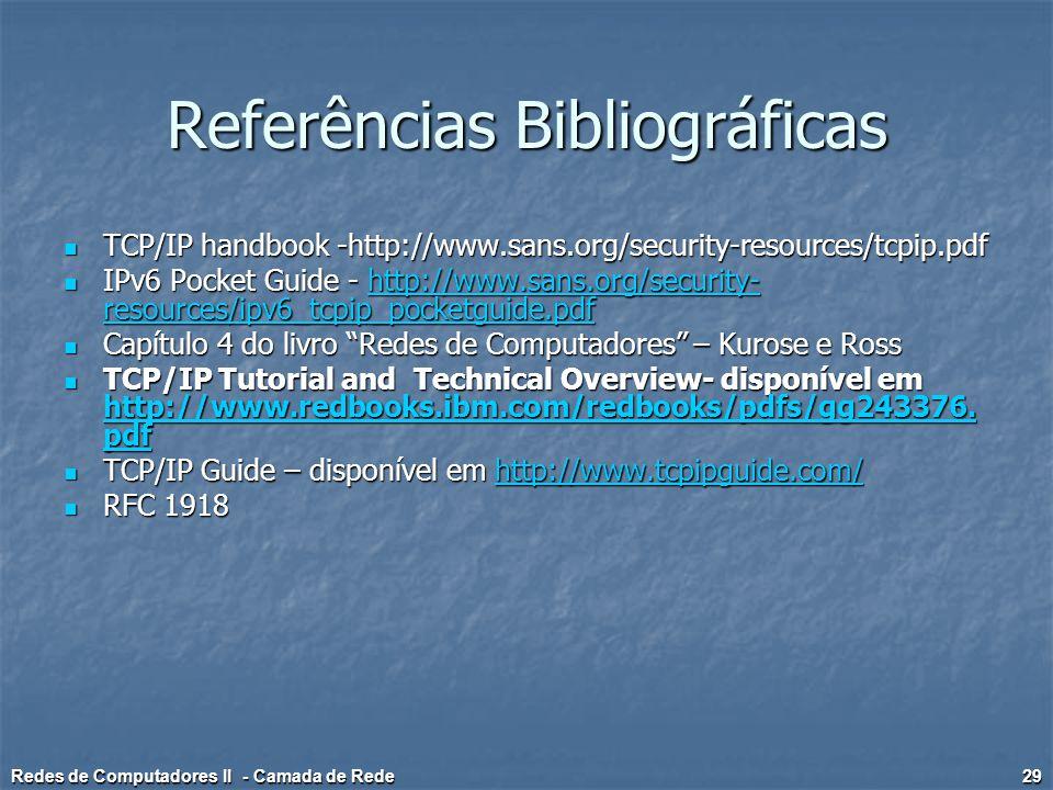 Referências Bibliográficas TCP/IP handbook -http://www.sans.org/security-resources/tcpip.pdf TCP/IP handbook -http://www.sans.org/security-resources/t