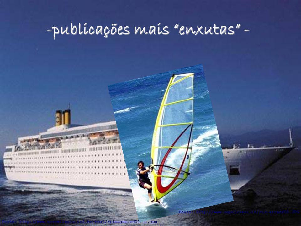 """-publicações mais """"enxutas"""" - Fonte: http://www.novomilenio.inf.br/real/rpimagem/ed097j1.jpg Fonte: http://www.capoliveri.it/ric-stram400.JPG"""