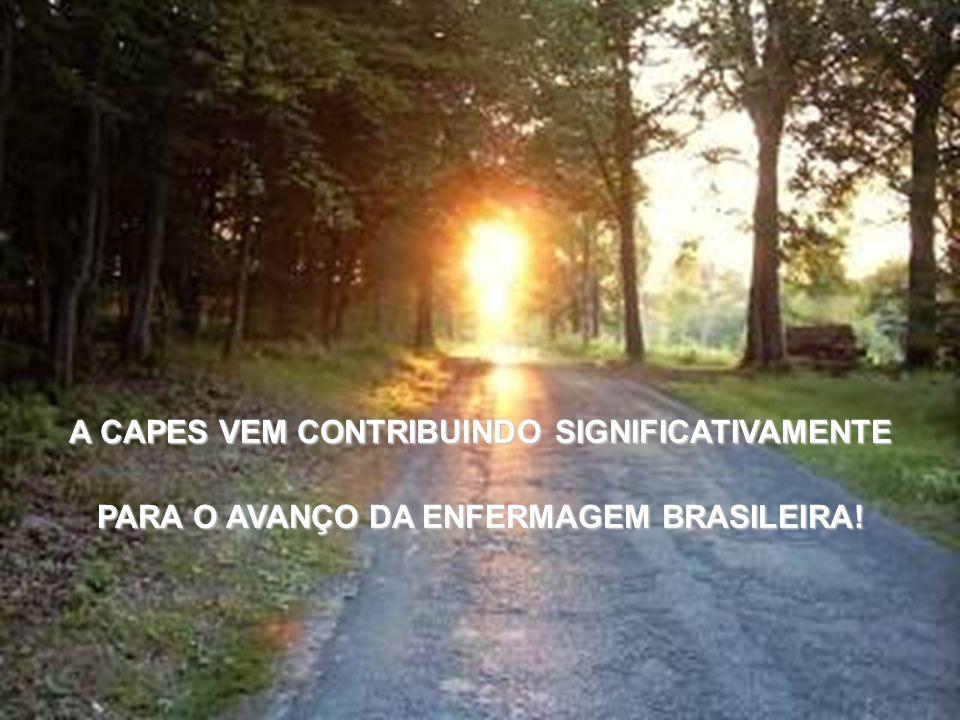 A CAPES VEM CONTRIBUINDO SIGNIFICATIVAMENTE PARA O AVANÇO DA ENFERMAGEM BRASILEIRA!