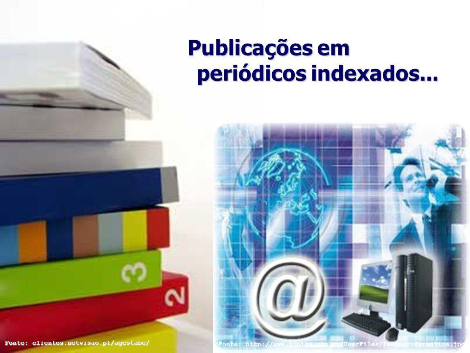 Publicações em periódicos indexados... Publicações em periódicos indexados... Fonte: clientes.netvisao.pt/agestabe/ Fonte: http://www.hipica.com.br/Us