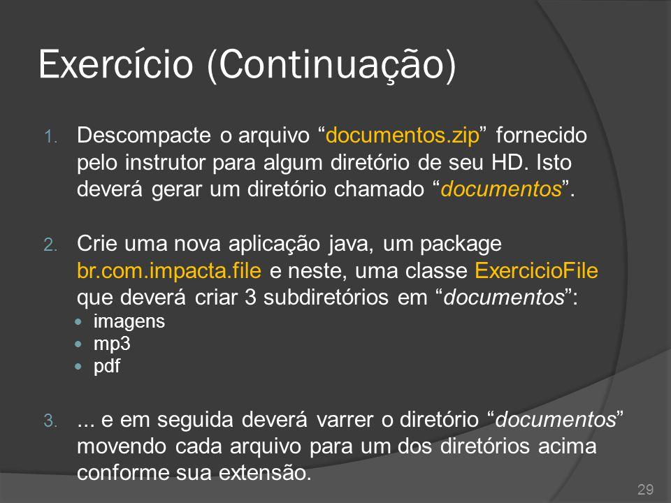 """Exercício (Continuação) 1. Descompacte o arquivo """"documentos.zip"""" fornecido pelo instrutor para algum diretório de seu HD. Isto deverá gerar um diretó"""