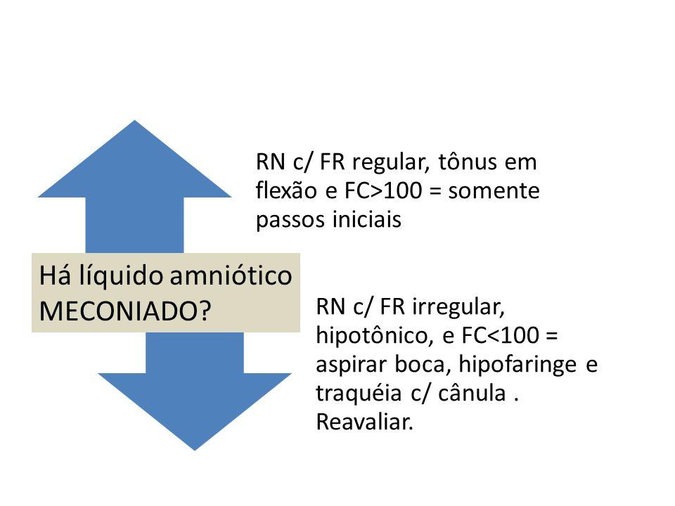 RN c/ FR regular, tônus em flexão e FC>100 = somente passos iniciais RN c/ FR irregular, hipotônico, e FC<100 = aspirar boca, hipofaringe e traquéia c