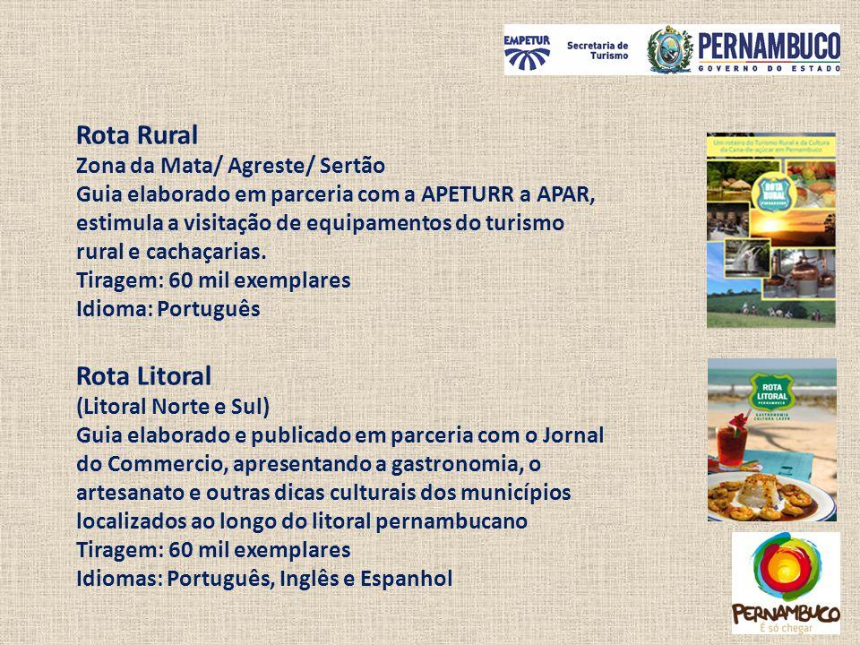 Rota Rural Zona da Mata/ Agreste/ Sertão Guia elaborado em parceria com a APETURR a APAR, estimula a visitação de equipamentos do turismo rural e cach