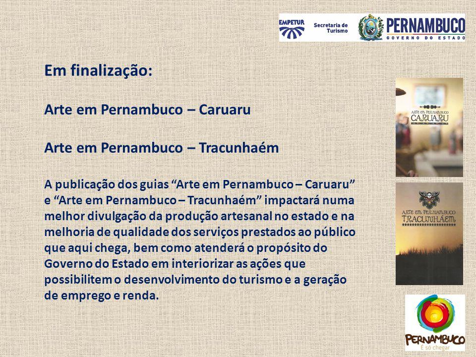 """Em finalização: Arte em Pernambuco – Caruaru Arte em Pernambuco – Tracunhaém A publicação dos guias """"Arte em Pernambuco – Caruaru"""" e """"Arte em Pernambu"""