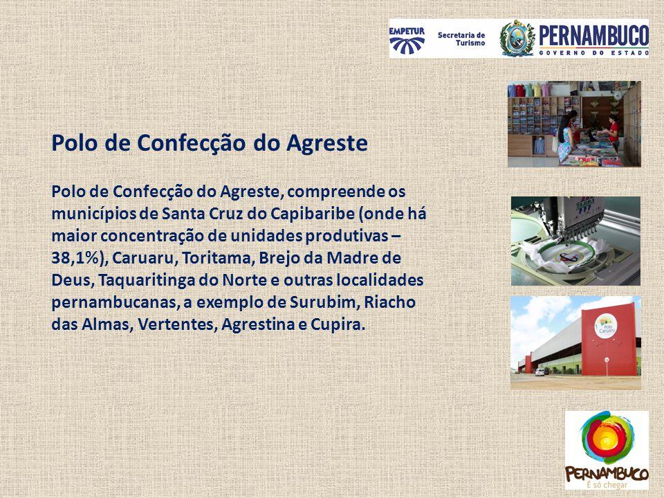 Polo de Confecção do Agreste Polo de Confecção do Agreste, compreende os municípios de Santa Cruz do Capibaribe (onde há maior concentração de unidade