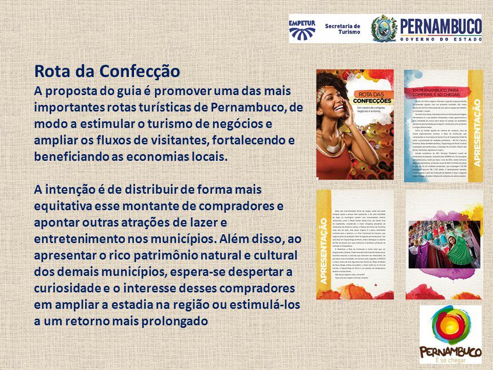 Rota da Confecção A proposta do guia é promover uma das mais importantes rotas turísticas de Pernambuco, de modo a estimular o turismo de negócios e a