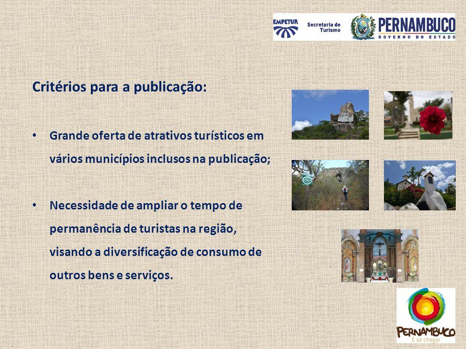 Critérios para a publicação: Grande oferta de atrativos turísticos em vários municípios inclusos na publicação; Necessidade de ampliar o tempo de perm