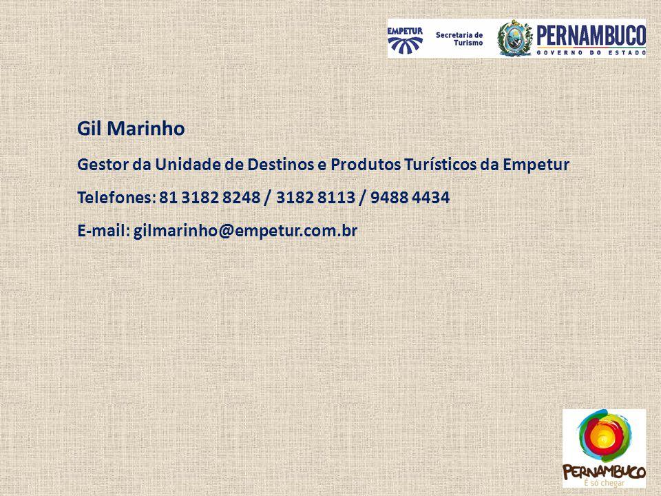 Gil Marinho Gestor da Unidade de Destinos e Produtos Turísticos da Empetur Telefones: 81 3182 8248 / 3182 8113 / 9488 4434 E-mail: gilmarinho@empetur.