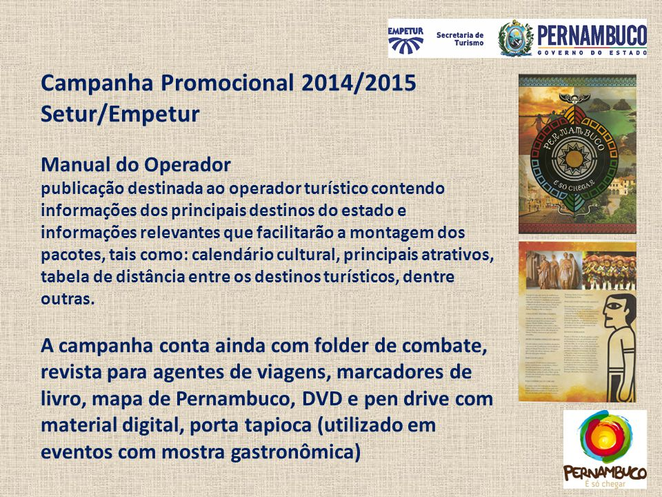 Campanha Promocional 2014/2015 Setur/Empetur Manual do Operador publicação destinada ao operador turístico contendo informações dos principais destino
