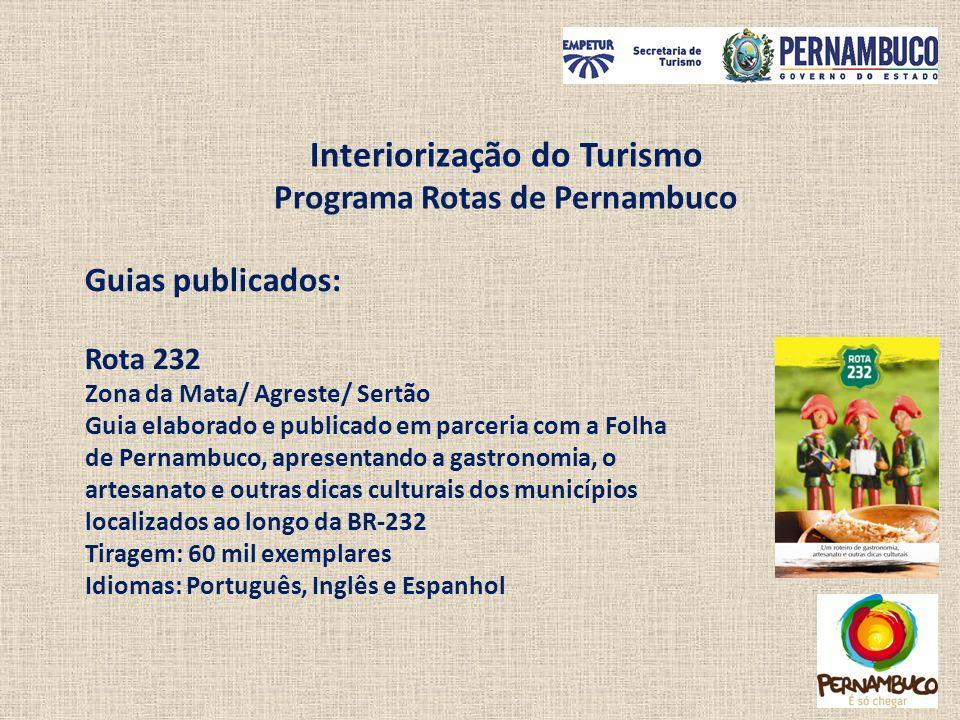 Guias publicados: Rota 232 Zona da Mata/ Agreste/ Sertão Guia elaborado e publicado em parceria com a Folha de Pernambuco, apresentando a gastronomia,