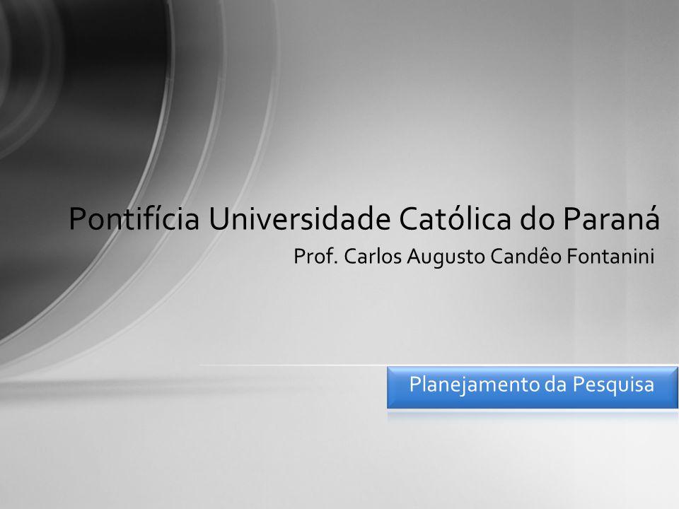 Prof. Carlos Augusto Candêo Fontanini Pontifícia Universidade Católica do Paraná