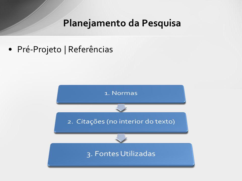 Pré-Projeto | Referências Planejamento da Pesquisa