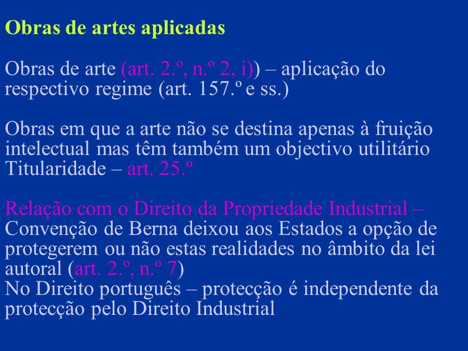Obras de artes aplicadas Obras de arte (art. 2.º, n.º 2, i)) – aplicação do respectivo regime (art.