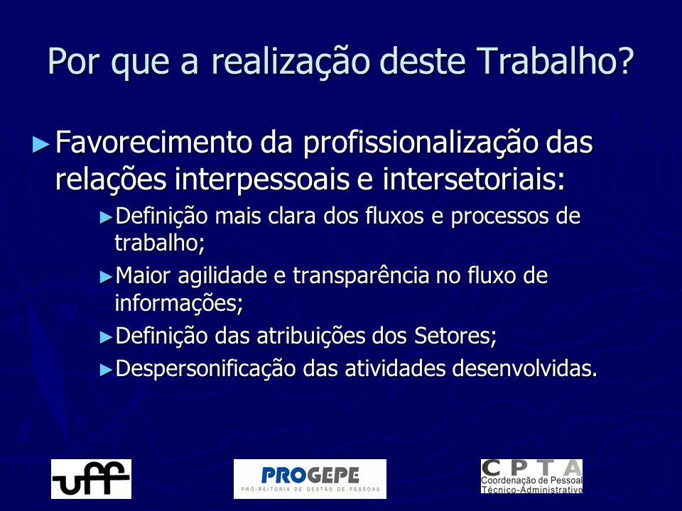 ► Favorecimento da profissionalização das relações interpessoais e intersetoriais: ► Definição mais clara dos fluxos e processos de trabalho; ► Maior