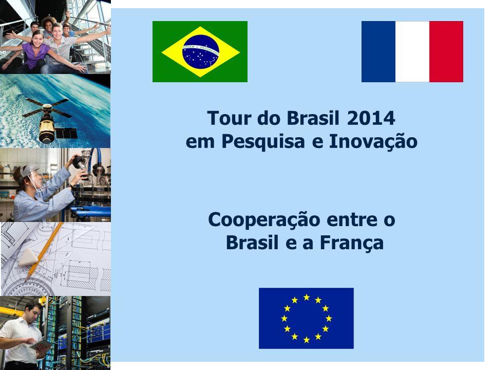Tour do Brasil 2014 em Pesquisa e Inovação Cooperação entre o Brasil e a França