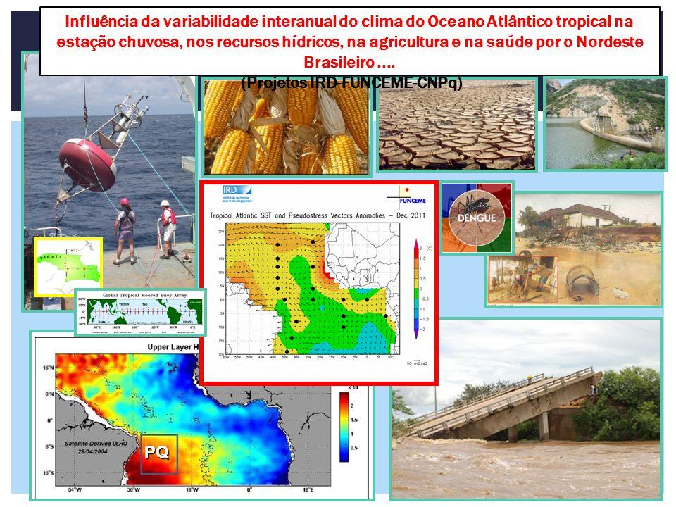 PQ Influência da variabilidade interanual do clima do Oceano Atlântico tropical na estação chuvosa, nos recursos hídricos, na agricultura e na saúde por o Nordeste Brasileiro....