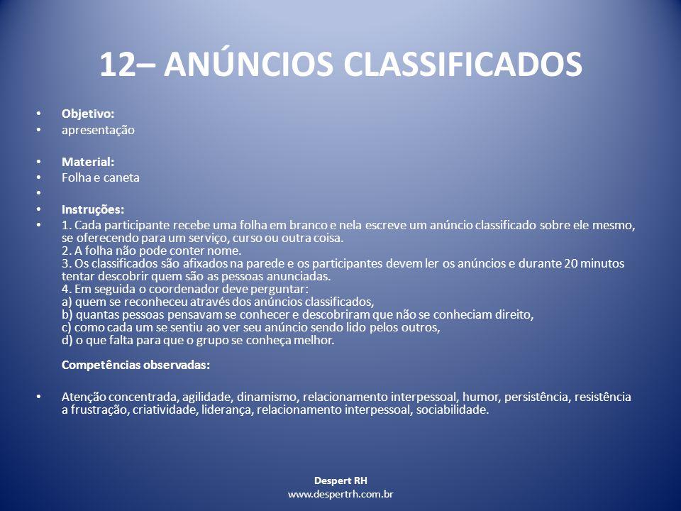 Despert RH www.despertrh.com.br 12– ANÚNCIOS CLASSIFICADOS Objetivo: apresentação Material: Folha e caneta Instruções: 1. Cada participante recebe uma