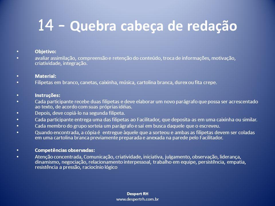 Despert RH www.despertrh.com.br 14 – Quebra cabeça de redação Objetivo: avaliar assimilação, compreensão e retenção do conteúdo, troca de informações,