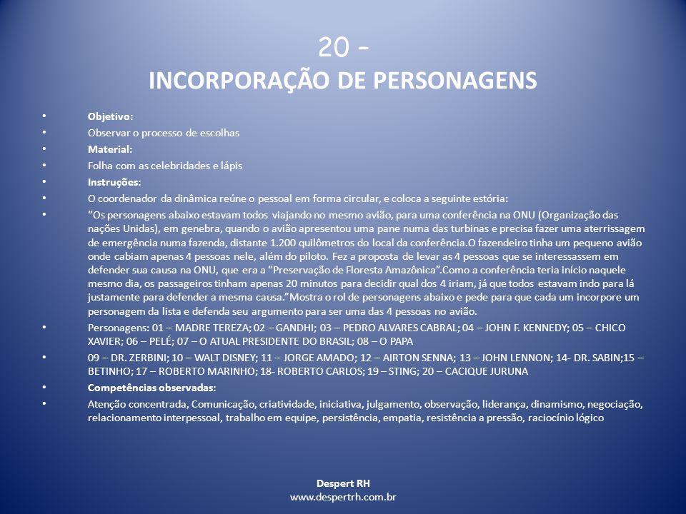 Despert RH www.despertrh.com.br 20 – INCORPORAÇÃO DE PERSONAGENS Objetivo: Observar o processo de escolhas Material: Folha com as celebridades e lápis