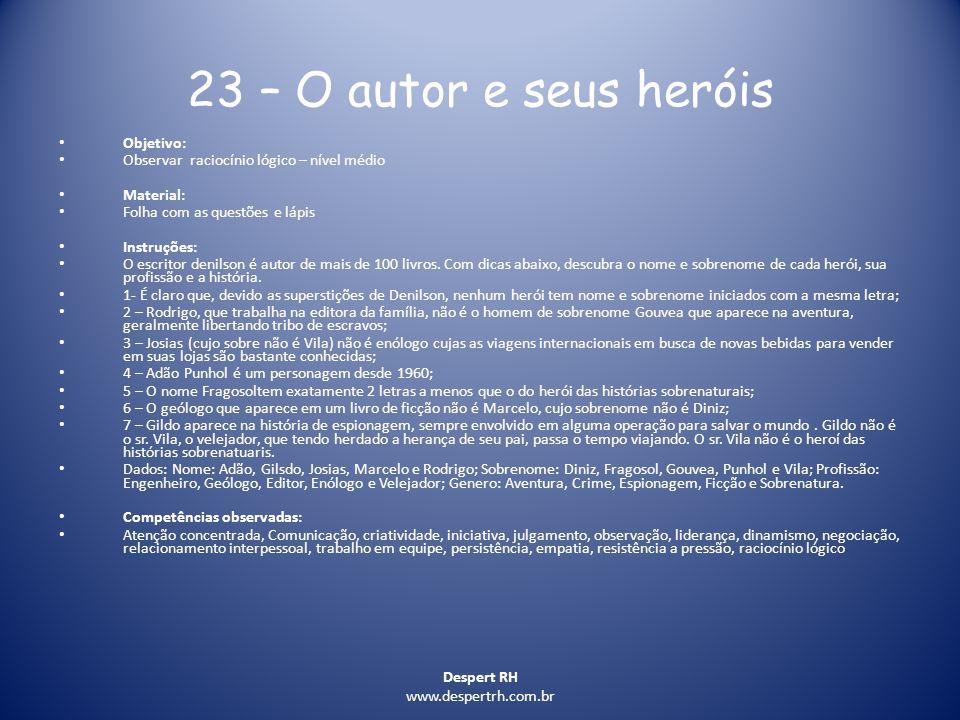 Despert RH www.despertrh.com.br 23 – O autor e seus heróis Objetivo: Observar raciocínio lógico – nível médio Material: Folha com as questões e lápis
