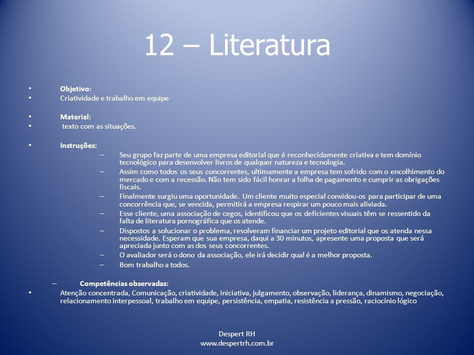 Despert RH www.despertrh.com.br 12 – Literatura Objetivo: Criatividade e trabalho em equipe Material: texto com as situações. Instruções: – Seu grupo