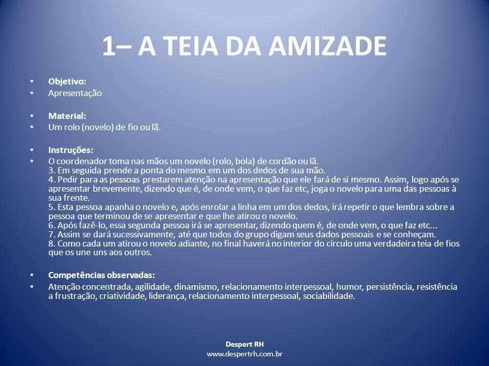 Despert Rh www.despertrh.com.br 5 - O PRESENTE DA ALEGRIA Objetivo: Sensibilizar sobre a necessidade do companheirismo e assumir responsabilidades.