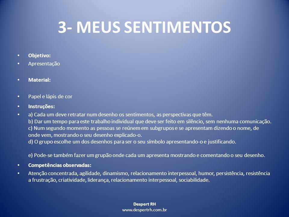Despert RH www.despertrh.com.br 14 - BILHETES Objetivo: COMUNICAÇÃO Material: Pedaços de papel com as frases e fita crepe Instruções: 1.