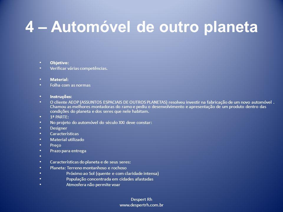 Despert Rh www.despertrh.com.br 4 – Automóvel de outro planeta Objetivo: Verificar várias competências. Material: Folha com as normas Instruções: O cl