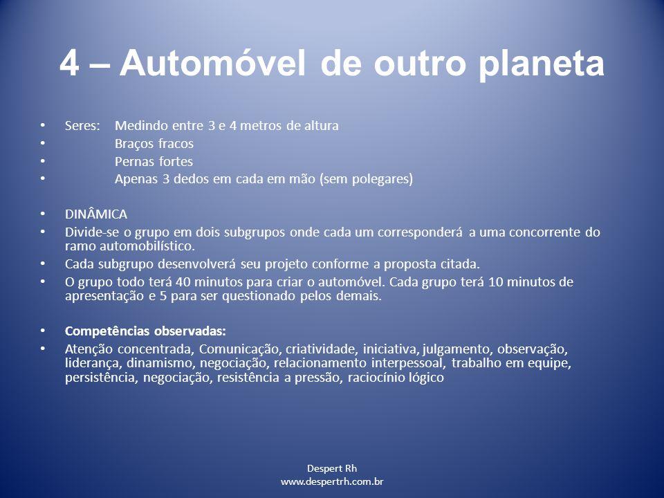 Despert Rh www.despertrh.com.br 4 – Automóvel de outro planeta Seres: Medindo entre 3 e 4 metros de altura Braços fracos Pernas fortes Apenas 3 dedos