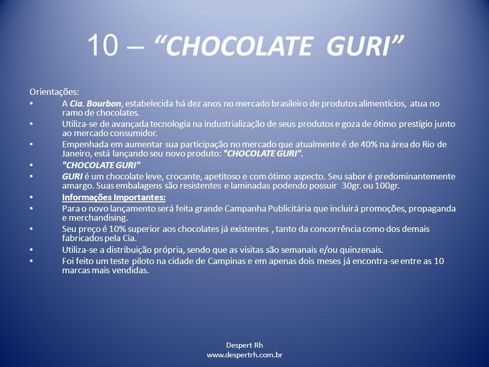 """Despert Rh www.despertrh.com.br 10 – """"CHOCOLATE GURI"""" Orientações: A Cia. Bourbon, estabelecida há dez anos no mercado brasileiro de produtos alimentí"""