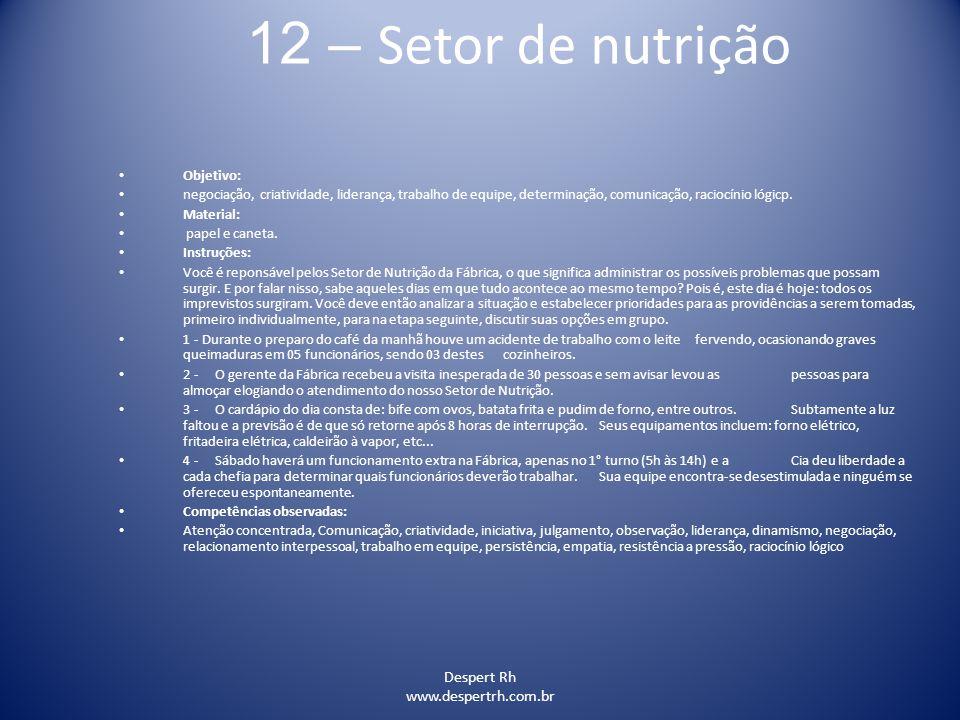Despert Rh www.despertrh.com.br 12 – Setor de nutrição Objetivo: negociação, criatividade, liderança, trabalho de equipe, determinação, comunicação, r