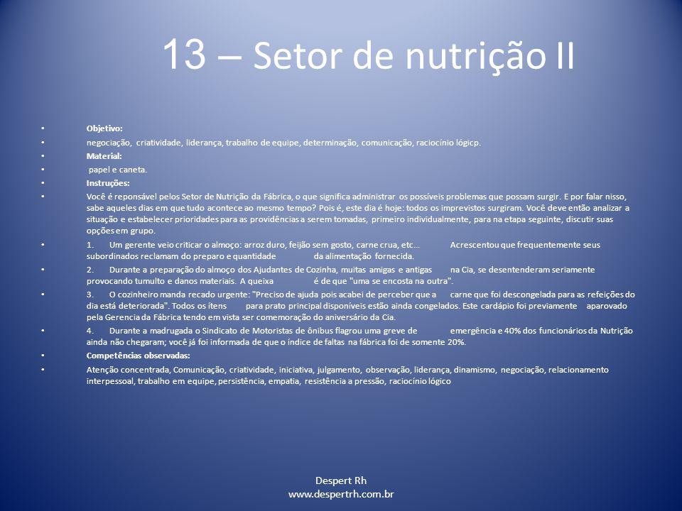 Despert Rh www.despertrh.com.br 13 – Setor de nutrição II Objetivo: negociação, criatividade, liderança, trabalho de equipe, determinação, comunicação