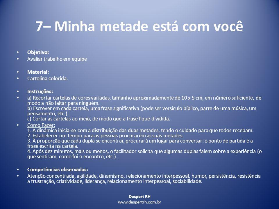 Despert RH www.despertrh.com.br 8 – Empresa Link 2 Objetivo: Trabalhar o colaborador em situação problema Material: texto com as situações.