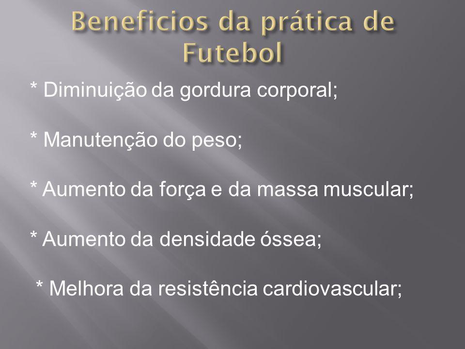* Diminuição da gordura corporal; * Manutenção do peso; * Aumento da força e da massa muscular; * Aumento da densidade óssea; * Melhora da resistência