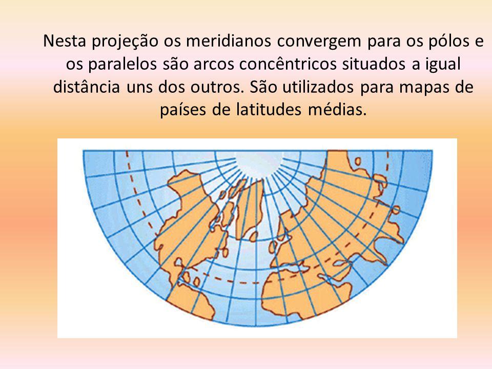 Nesta projeção os meridianos convergem para os pólos e os paralelos são arcos concêntricos situados a igual distância uns dos outros.