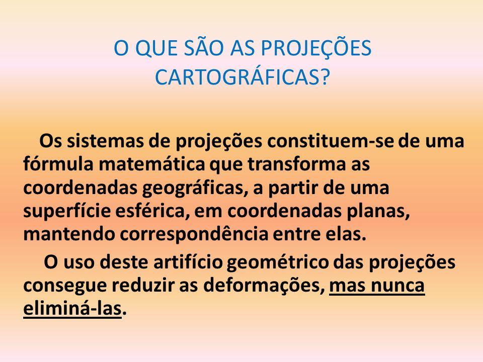 O QUE SÃO AS PROJEÇÕES CARTOGRÁFICAS.