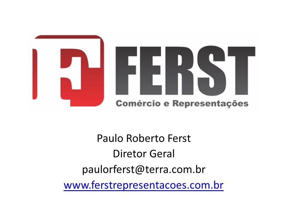 Paulo Roberto Ferst Diretor Geral paulorferst@terra.com.br www.ferstrepresentacoes.com.br