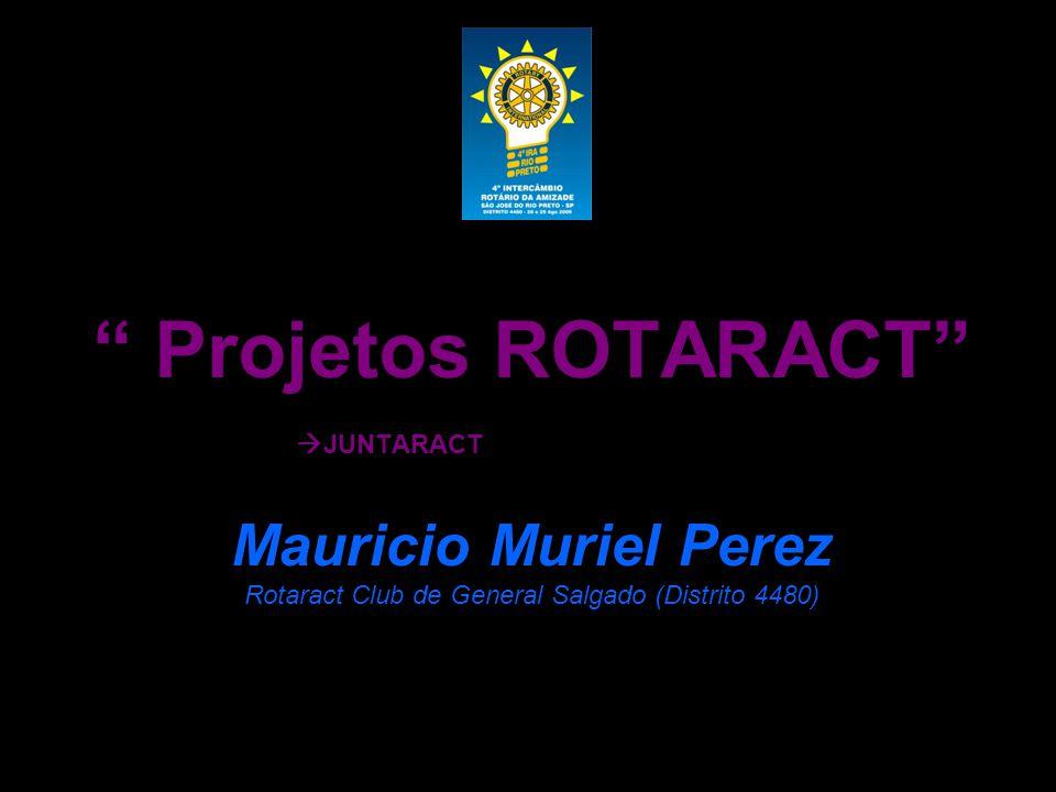 """ Projetos ROTARACT""  JUNTARACT Mauricio Muriel Perez Rotaract Club de General Salgado (Distrito 4480)"