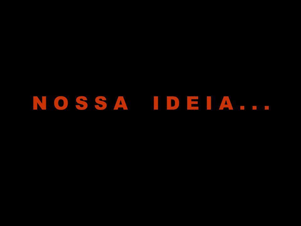 N O S S A I D E I A...