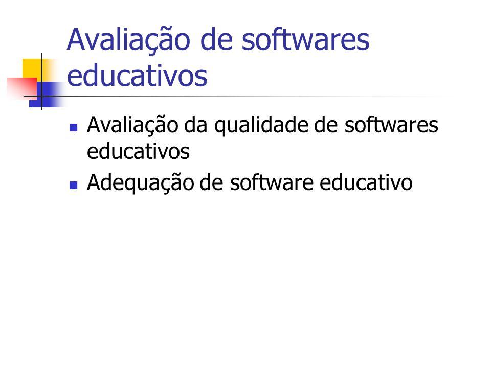 Avaliação de softwares educativos Avaliação da qualidade de softwares educativos Adequação de software educativo